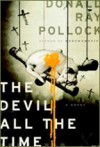 The Devil All the Time, by Donald Ray Pollock